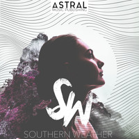 Astral - Southern Weather EP