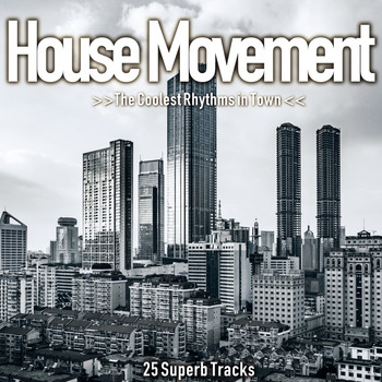 Various Artists - House Movement (The Coolest Rhythms in Town)
