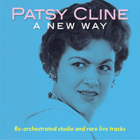 Patsy Cline - Patsy Cline A New Way