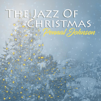 Pennal Johnson - The Jazz of Christmas (Remastered)