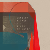 Denison Witmer - River Of Music