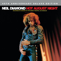 Neil Diamond - Hot August Night (Recorded Live In Concert / Deluxe Edition)
