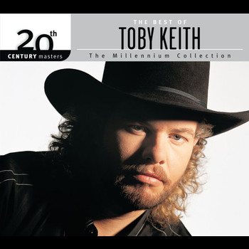 Toby Keith - The Best Of Toby Keith: The Millennium Collection - 20th Century Masters