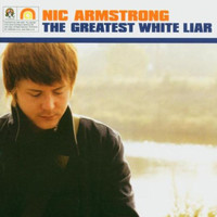 Nic Armstrong - The Greatest White Liar