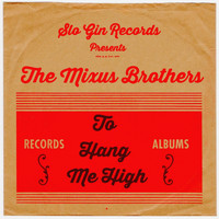 The Mixus Brothers - To Hang Me High