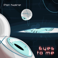 Pier Naline - Eyes To Me