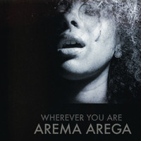 Arema Arega - Wherever You Are