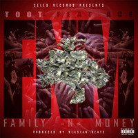 Toot - FNM (Family 'n' Money) [feat. Ace] (Explicit)