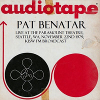 Pat Benatar - Live At The Paramount Theatre, Seattle, WA, November 22nd 1979, KISW-FM Broadcast (Remastered [Explicit])