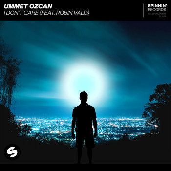 Ummet Ozcan - I Don't Care (feat. Robin Valo)