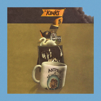 The Kinks - Arthur or the Decline and Fall of the British Empire (2019 Deluxe)