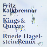 Fritz Kalkbrenner - Kings & Queens (Ruede Hagelstein's From the Other Side of Town Remix)