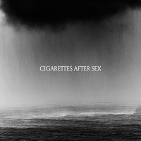 Cigarettes After Sex - Cry (Explicit)
