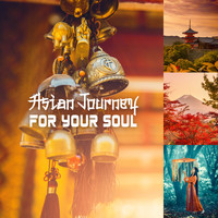 Various Artists - Asian Journey for Your Soul