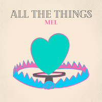 Mel - All the Things