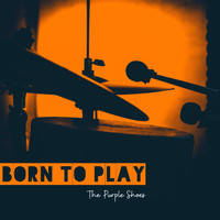 The Purple Shoes - Born to Play