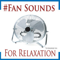 The Kokorebee Sun - #Fan Sounds for Relaxation