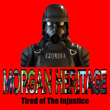 Morgan Heritage - Tired of the Injustice