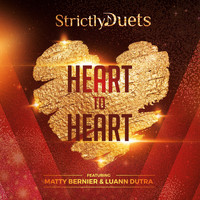 Matty Bernier - Strictly Duets: Heart to Heart (feat. Luann Dutra)