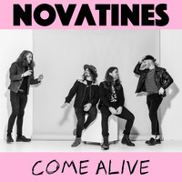Novatines - Come Alive