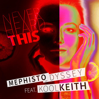 Mephisto Odyssey feat. Kool Keith - Never Heard This (Explicit)