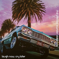 Various Artists - Laugh Now, Cry Later: The Ultimate Lowrider Oldies Box (Deluxe Edition)