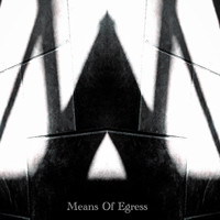 Means of Egress - Jaded Thoughts