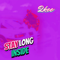 2kee - Stay Long Inside