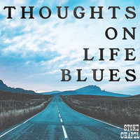 Stone Chapel - Thoughts on Life Blues