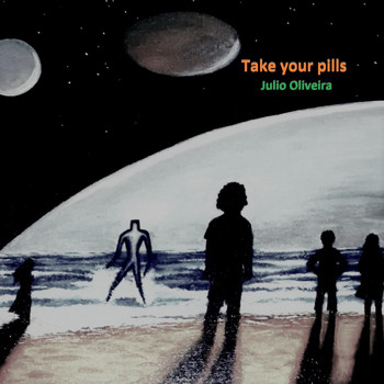 Julio Oliveira - Take Your Pills