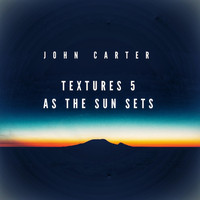 John Carter - Textures 5 as the Sun Sets