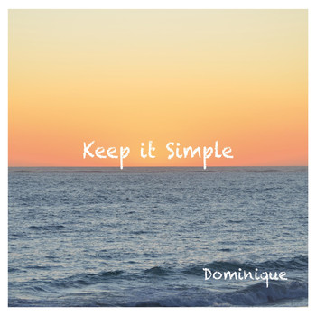 Dominique - Keep It Simple