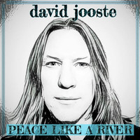 David Jooste - Peace Like a River