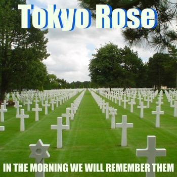 Tokyo Rose - In the Morning We Will Remember Them
