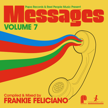 Frankie Feliciano - Papa Records & Reel People Music Present Messages, Vol. 7 (Compiled by Frankie Feliciano)