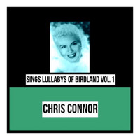Chris Connor - Sings Lullabys of Birdland, Vol. 1
