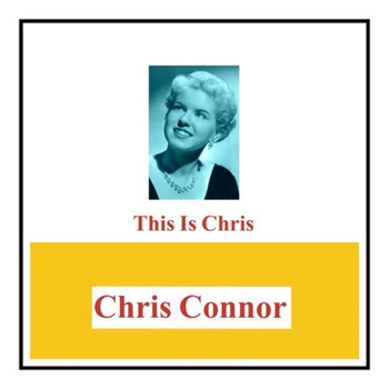 Chris Connor - This Is Chris
