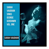 Sarah Vaughan - Sarah Vaughan Sings George Gershwin Vol. One
