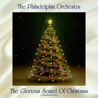 The Philadelphia Orchestra - The Glorious Sound Of Christmas (Remastered 2019)