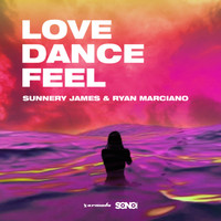Sunnery James & Ryan Marciano - Love, Dance and Feel EP