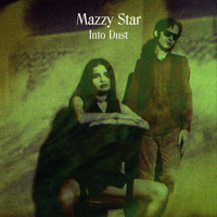 Mazzy Star - Into Dust