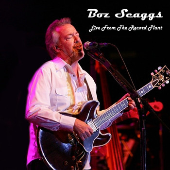 Boz Scaggs - Live from the Record Plant
