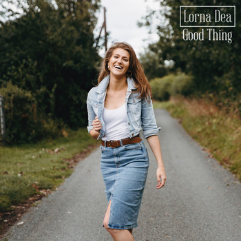 Lorna Dea - Good Thing