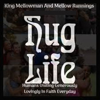 King Mellowman and Mellow Runnings - Hug Life