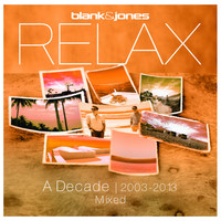 Blank & Jones - Relax - A Decade 2003-2013 Mixed