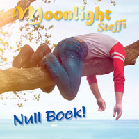 Moonlight Steffi - Null Bock