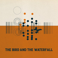 Toby Hay - The Bird and the Waterfall