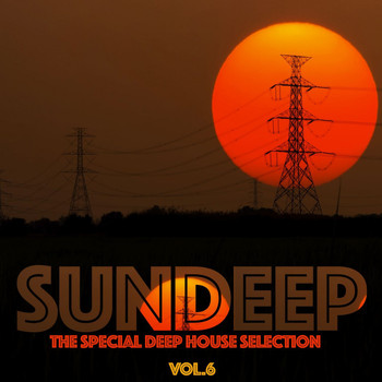 Various Artists - Sundeep, Vol. 6 (The Special Deep House Selection)
