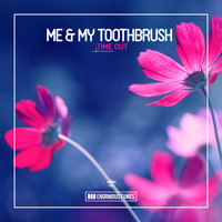 Me & My Toothbrush - Time Out