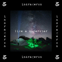 Indragersn - Like a Superstar